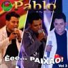 Pablo a voz Romantica - Quase me chamou de amor