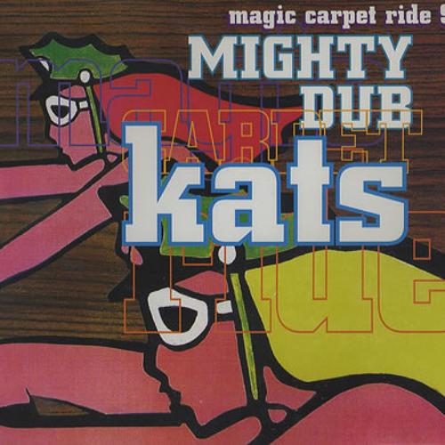 Mighty Dub Katz - Magic Carpet Ride (Benny Royal re-fix 2013)