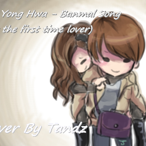 [Tandz] Banmal Song (For the first time lover) - Jun YongHwa Cover
