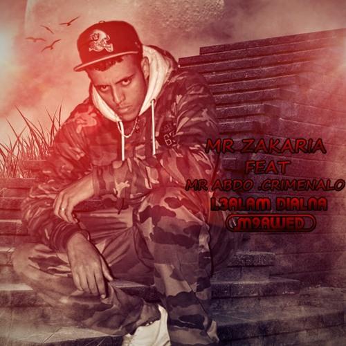 Mester Zakaria ft Crimenaloo Ft Mr Abdo-L3aLam Dialna M9awed