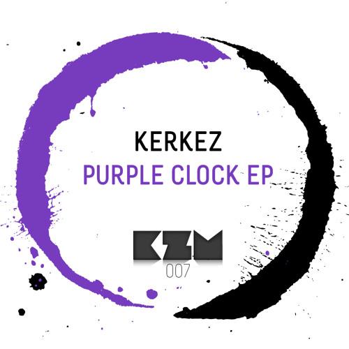 Kerkez - Purple clock EP (KZM007)