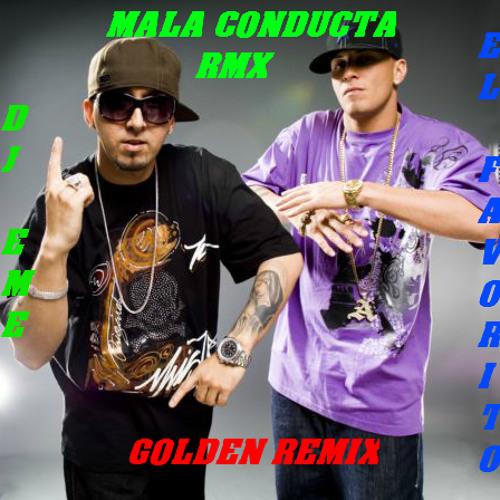 D J EME - MALA CONDUCTA RMX 2013 (GOLDEN RMX)
