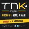 Karrua -il Mercatino - Semu A Mari Riddim - TNKsicily (Jan 2013)