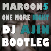 Maroon 5 - One More Night DJ AjiN Bootleg Remix DEMO