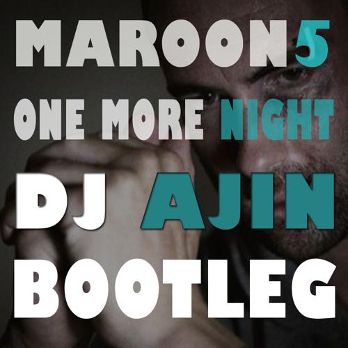 Maroon 5 - One More Night DJ AjiN Bootleg Remix DEMO