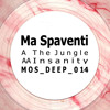 Ma Spaventi - The Jungle