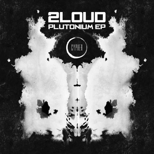 2Loud - Uranium (Original Mix) [CYPHER RECORDS]