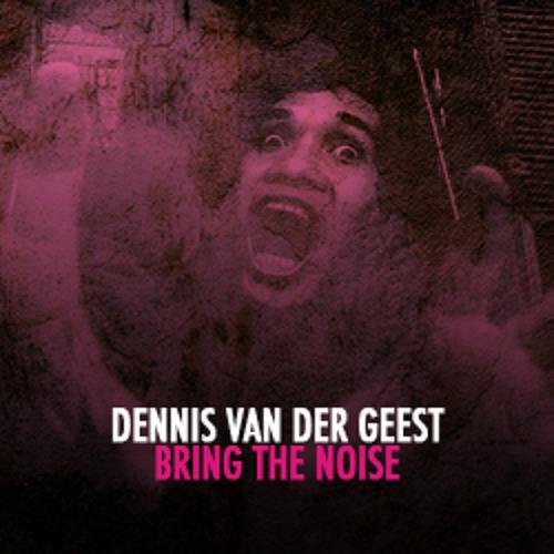 Dennis van der Geest - Bring The Noise (Funkerman Mix) [Preview]