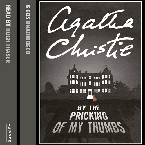 By The Pricking Of My Thumbs by Agatha Christie read by Hugh Fraser