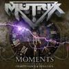 Mutrix - Moments (Ft. Charity Vance & Vena Cava)