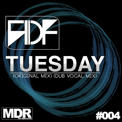 FDF - Tuesday (Original Mix) MDR#004 OUT NOW ON BEATPORT