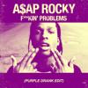 A$AP Rocky ft.2Chainz - F**kin' Problems (Purple Drank Edit)