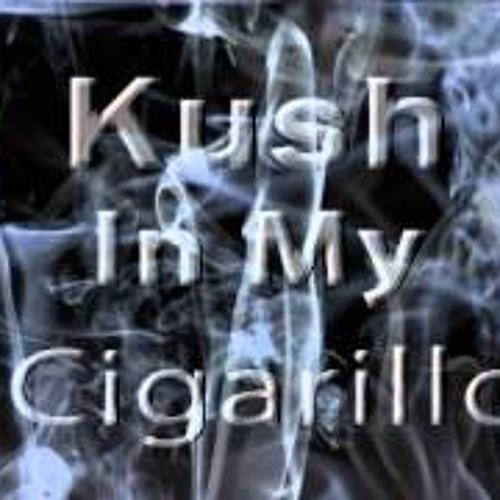Kush In My Cigarillo