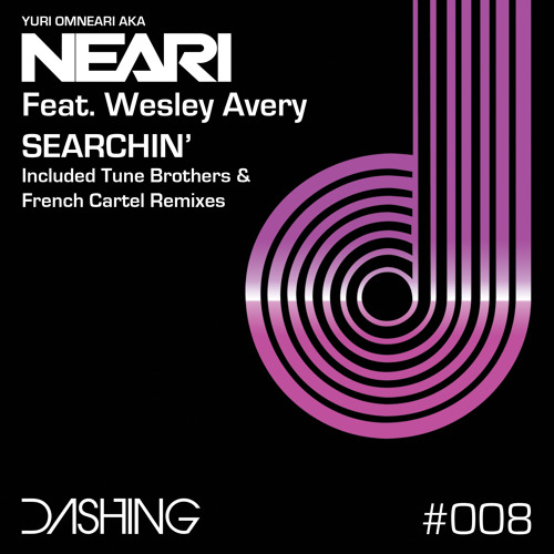 "NEARI feat Wesley Avery - Searchin (Radio Edit) // DASHING RECORDS 008 Incl. ""TUNE BROTHERS's REMIX"""
