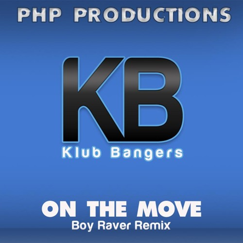 Klub Bangers - On The Move (Boy Raver Remix) 128 clip