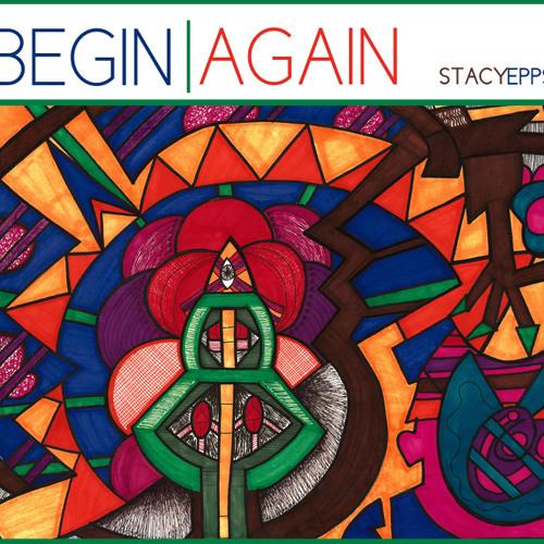 Begin Again - Stacy Epps