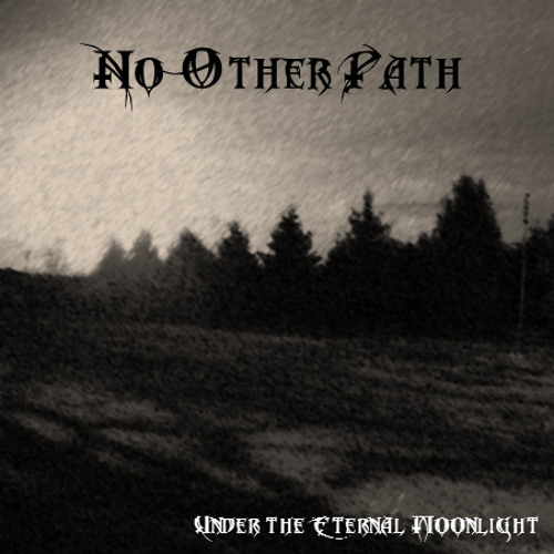 No Other Path - Under the Eternal Moonlight