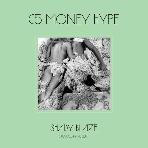 Shady Blaze - C5 Money Hype (Prod. Al Jieh)