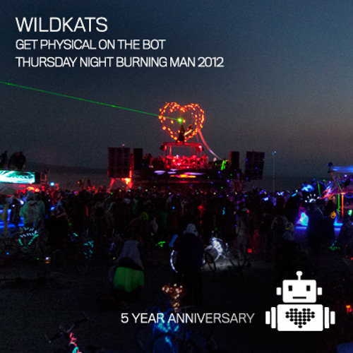 WiLDKATS @ Get Physical on the Bot - Robot Heart, Burning Man 2012