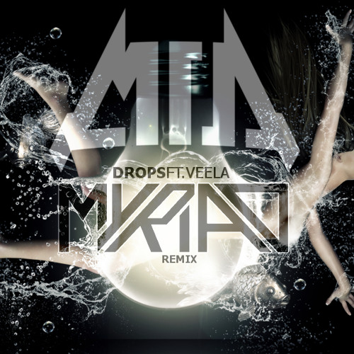 MIA - Drops ft. Veela (Myriad Remix) [FREE DOWNLOAD] ©