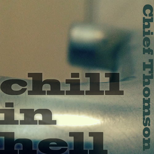 Chief Thomson - chill in hell