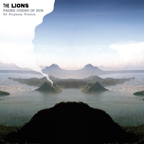 The Lions - Padre Ichiro in Dub (DJ Prophesy Version)