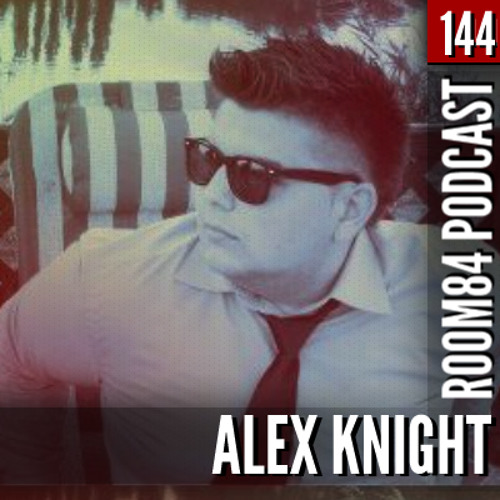 R84 PODCAST144: ALEX KNIGHT