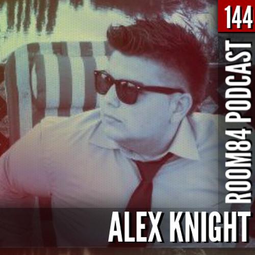 R84 PODCAST144: ALEX KNIGHT