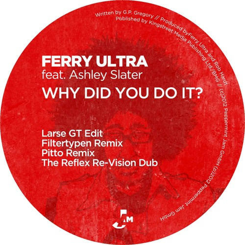 Ferry Ultra feat. Ashley Slater - Why Did You Do It? (The Reflex Re-Vision Dub)
