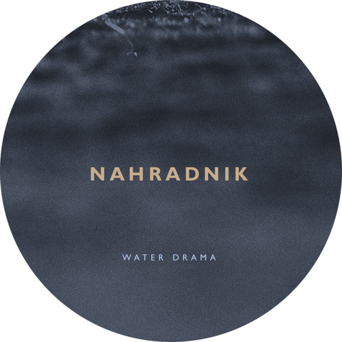 NAHRADNIK - WATER DRAMA (remaster)