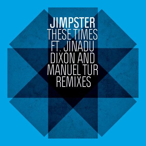 Jimpster - These Times ft Jinadu (Manuel Tur Mix) (96Kbps)