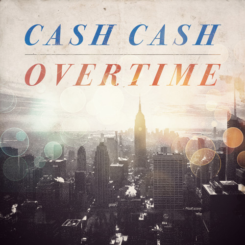Overtime by Cash Cash