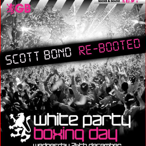 SCOTT BOND - WHITE PARTY RΞBOOTΞD [DOWNLOAD > PLAY > SHARE!!!]