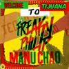 Freaky Philip VS Manu Chao - Welcome to Tijuana (Trap remix)