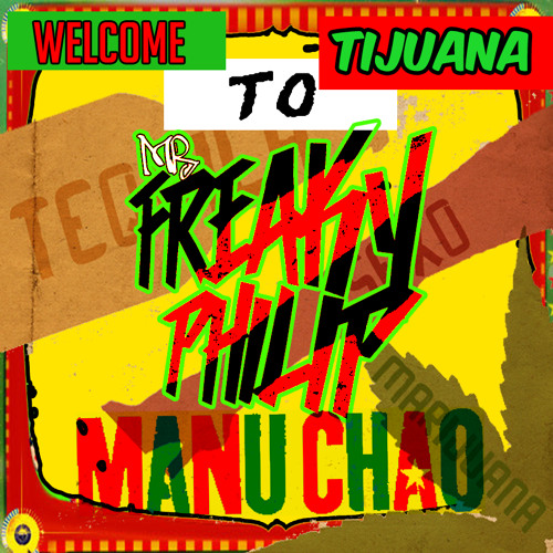 Freaky Philip VS Manu Chao - Welcome to Tijuana (Trap remix)