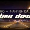 Slow Down (Feat. Mannish Da Jula)