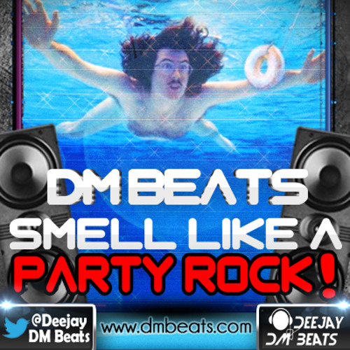 DM Beats - Smell Like a Party Rock! (Extended Mix)