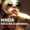 MNDR - Feed Me Diamonds (D.S.F Remix)