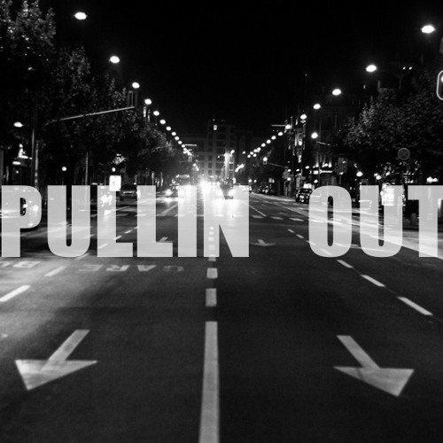 Pullin out [Free Download]