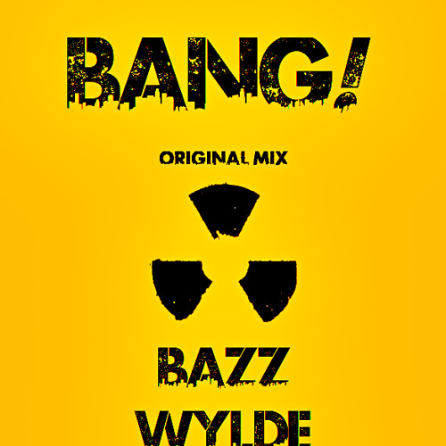 Bazz Wylde - Bang (Original Mix) [OUT NOW ON BEATING RECORDS]
