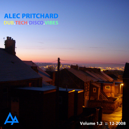 Alec Pritchard pres. Dub.Tech.Disco.Vibes Volume 1.2a - Disco Mix (16-12-2008)