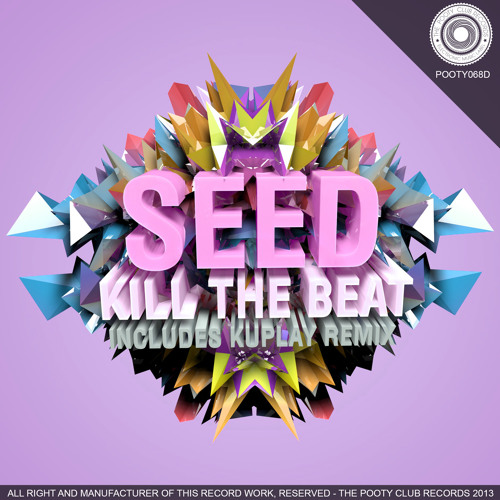 Seed - Kill The Beat (Original Mix) [OUT NOW ON BEATPORT]