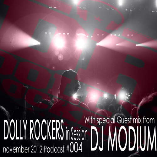 Dolly Rockers in Session Nov Podcast 2012 w/special Guest mix from Dj Modium