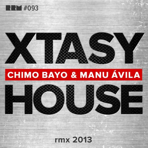 CHIMO BAYO & MANU AVILA - XTASY HOUSE (REMIX 2013)