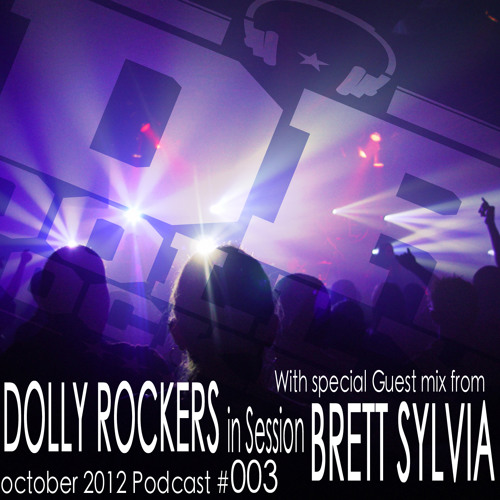 Dolly Rockers in Session October Podcast 2012 #003 w/Special Guest mix from Brett Sylvia