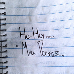 Ho Hey (Remix) (produced by Mike Posner)