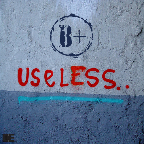 Useless (Produced By B+) [TAGGED BY D0MWH!T3]