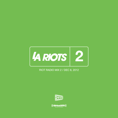 LA Riots Electric Area Sirius XM Riot Radio Mix 2 12.08