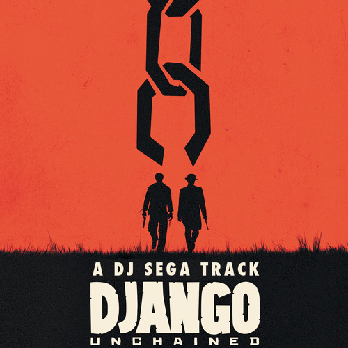 D'Jango Unchained - DJ Sega