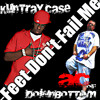 Feet Don't Fail Me AC DownBottom Kuntray Case
